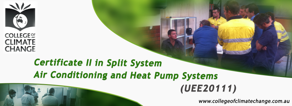 college of climate change - Certificate 2 in Split System Air Conditioning UEE20111